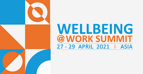 The Wellbeing@Work 2021 Asia Summit